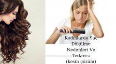 Kadınlarda Saç Dökülmesine Ne İyi Gelir (kesin çözüm)